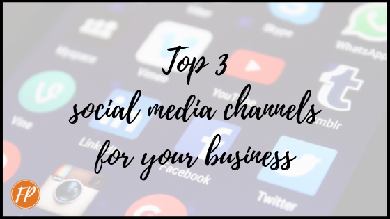top 3 social media channels for your business