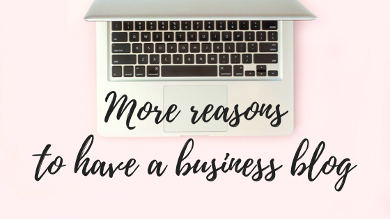 more reasons to have a business blog